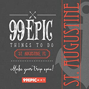 99 Epic Things To Do - St. Augustine, Florida