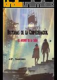 Historias de la Confederación: El Augurio de la caída. (Historias de la Confederación. nº 1) (Spanish Edition)