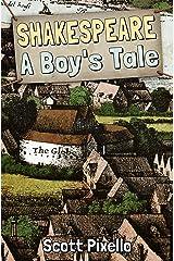 Shakespeare: A Boy's Tale Kindle Edition