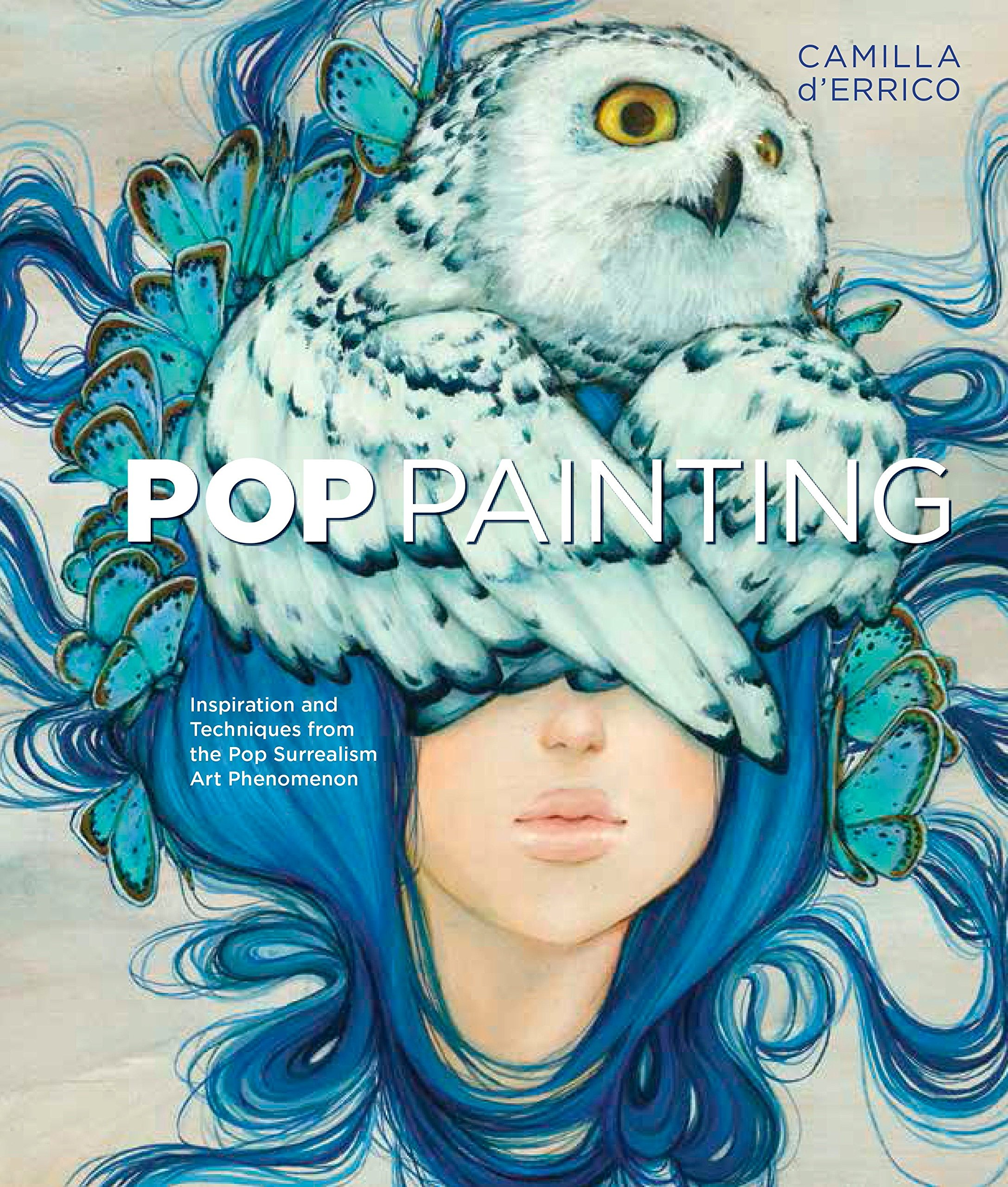 Pop Painting: Inspiration and Techniques from the Pop Surrealism Art ...