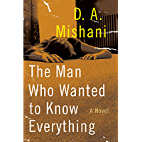 The Man Who Wanted to Know Everything: An Inspector Avraham Avraham Novel (Avraham Avraham Series Book 3)