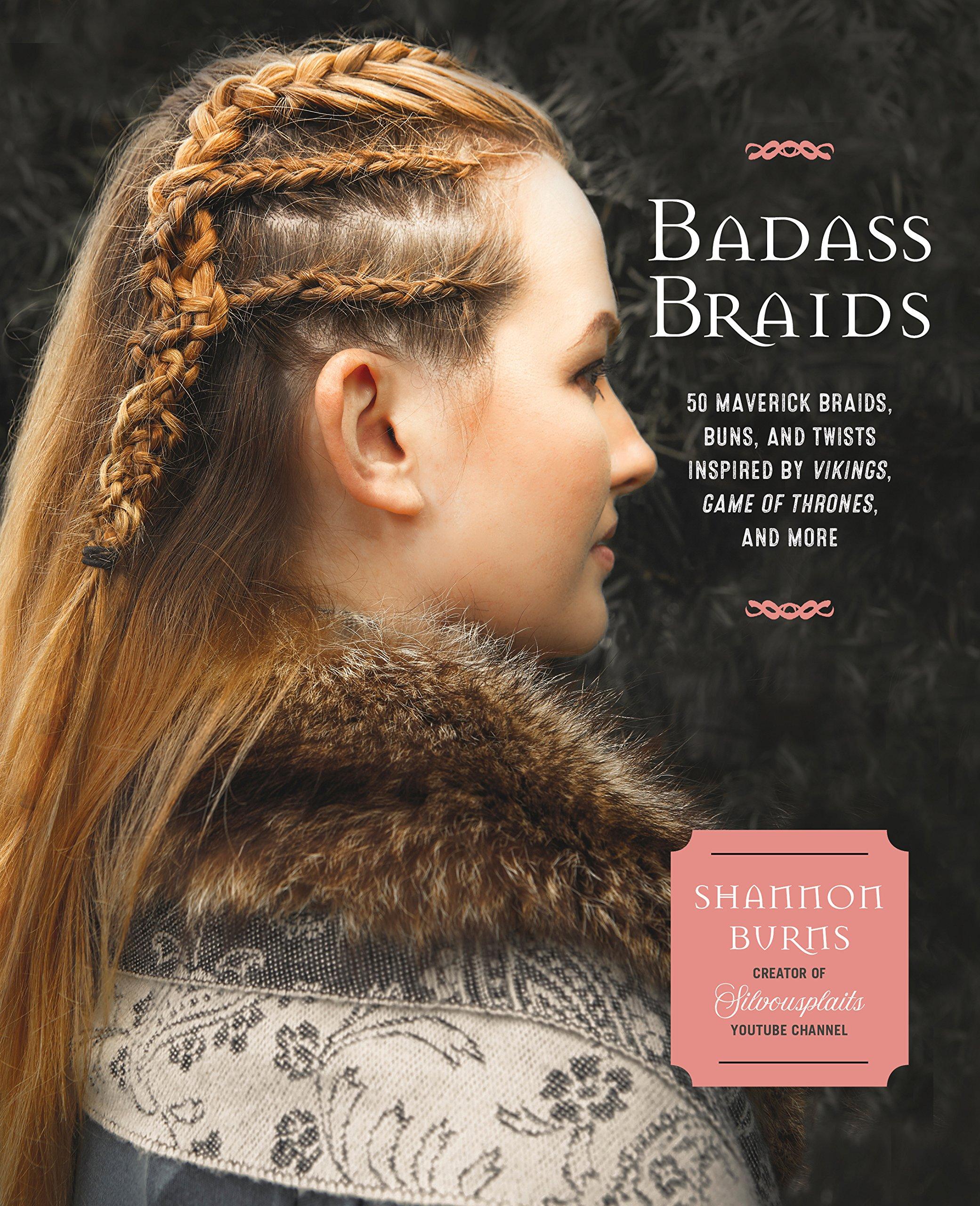 Badass Braids 45 Maverick Braids Buns And Twists Inspired By