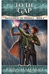 To the Gap (Daughter of the Wildings Book 4) Kindle Edition