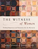 The Witness of Women: Firsthand Experiences and Testimonies from the Restoration