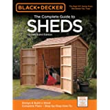 Black & Decker The Complete Guide to Sheds, 3rd Edition: Design & Build a Shed: - Complete Plans - Step-by-Step How-To…