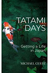 Tatami Days: Getting a Life in Japan Kindle Edition