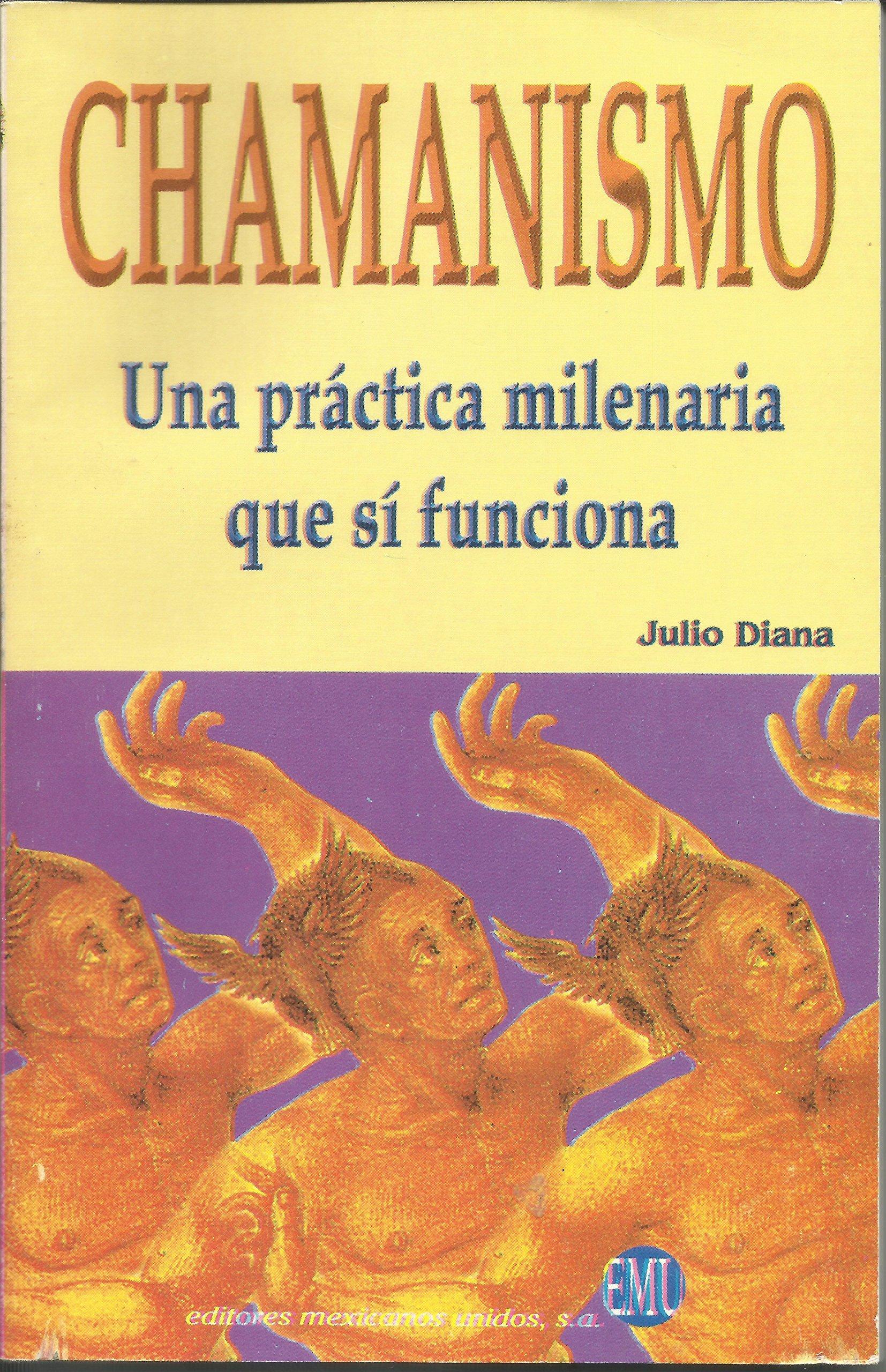 Chamanismo. Una práctica milena: DIANA JULIO: 9789681516543 ...