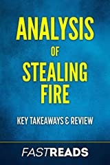 Analysis of Stealing Fire: with Key Takeaways & Review Kindle Edition