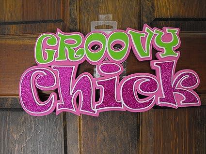 Amazon.com: Cartel para puerta de espuma ~ Groovy Chick ...