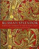 Russian Splendor: Sumptuous Fashions of the Russian