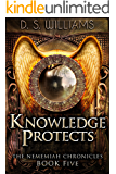Knowledge Protects (The Nememiah Chronicles Book 5)