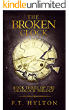 The Broken Clock (Deadlock Trilogy Book 3)