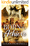 Born to Achieve (Born Series Book 3)