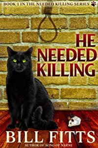 He Needed Killing (Needed Killing Series Book 1)