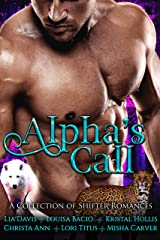 Alpha's Call: A Collection of Shifter Romances Kindle Edition