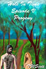 Hole In Time Episode 5 Progeny Kindle Edition