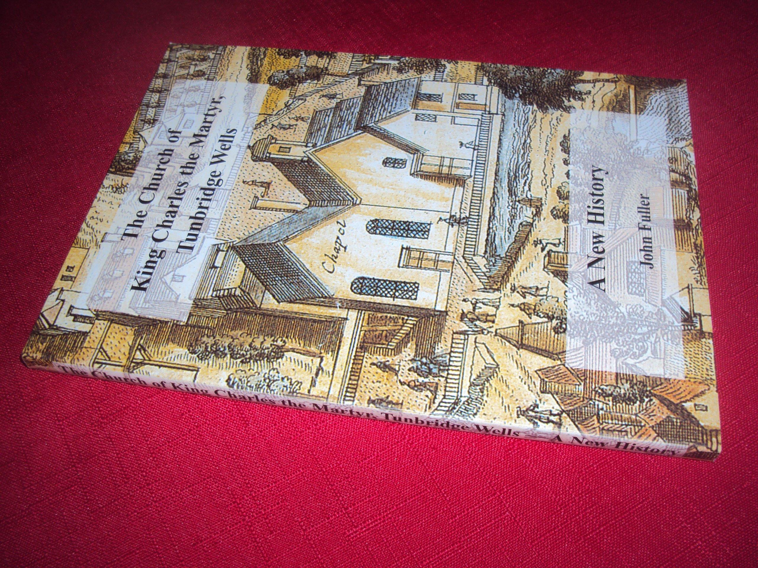The Church of King Charles the Martyr, Tunbridge Wells: A New History pdf epub