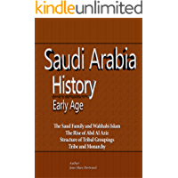 Saudi Arabia History, Early Age: The Saud Family and Wahhabi Islam, The Rise of Abd Al Aziz, Structure of Tribal Groupings, Tribe and Monarchy