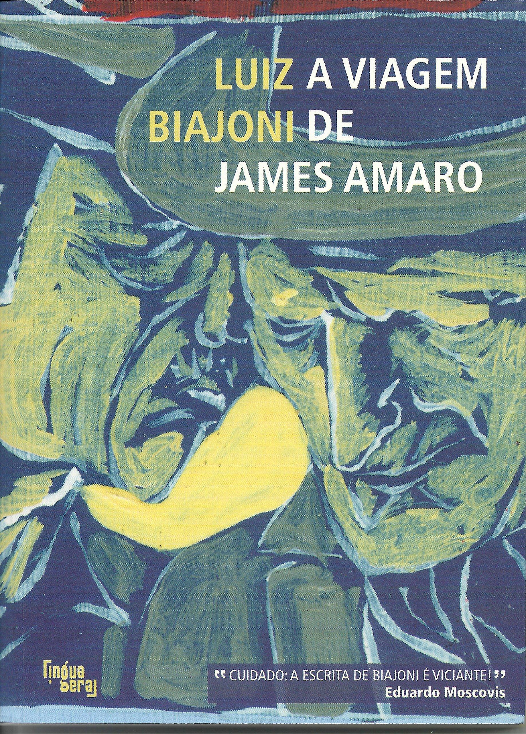 A Viagem de James Amaro (Em Portuguese do Brasil): Luiz Biajoni: 9788555160035: Amazon.com: Books