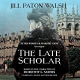 The Late Scholar: The New Lord Peter Wimsey / Harriet Vane Mystery (Lord Peter Wimsey and Harriet Vane Mysteries)