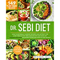 Dr. Sebi Diet: How to Naturally Cleanse the Body and Detoxify the Liver through...