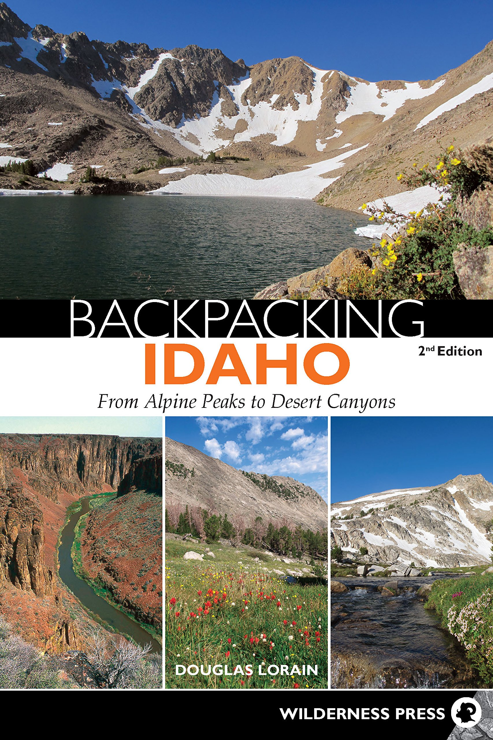 Backpacking Idaho: From Alpine Peaks to Desert Canyons PDF