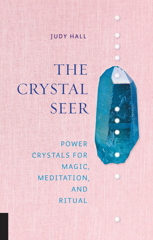 The Crystal Seer: Power Crystals for Magic, Meditation & Ritual pdf epub