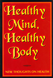Healthy Mind Healthy Body: New Thoughts on Health