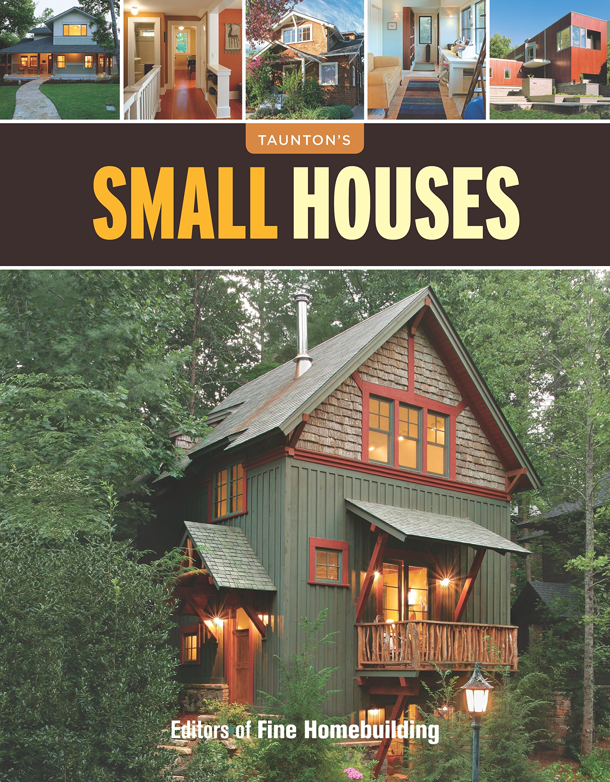 Small Houses (Great Houses): Editors of Fine Homebuilding ... on nature house plans, dreams house plans, family house plans, bridge house plans, friends house plans, fishing house plans, life house plans, dogs house plans, yoga house plans, funny house plans, basketball house plans, the pearl house plans, painting house plans, love house plans, personal house plans, art house plans, water house plans,