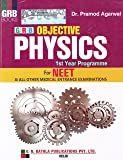 Objective  Physics for NEET & All Other Medical Entrance Examinations 1st Year Programme (2018-2019): Objective Physics for Medical Entrance (Ist Year)