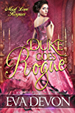 Duke Goes Rogue (Must Love Rogues Book 3) (English Edition)