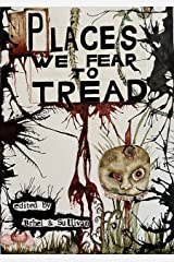 Places We Fear To Tread Kindle Edition