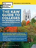 The K&W Guide to Colleges for Students with Learning Differences, 13th Edition: 353 Schools with Programs or Services for Students with ADHD, ASD, or Learning Disabilities
