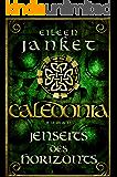 CALEDONIA - Jenseits des Horizonts (CALEDONIA-SAGA/ Band 2 von 3) (German Edition)
