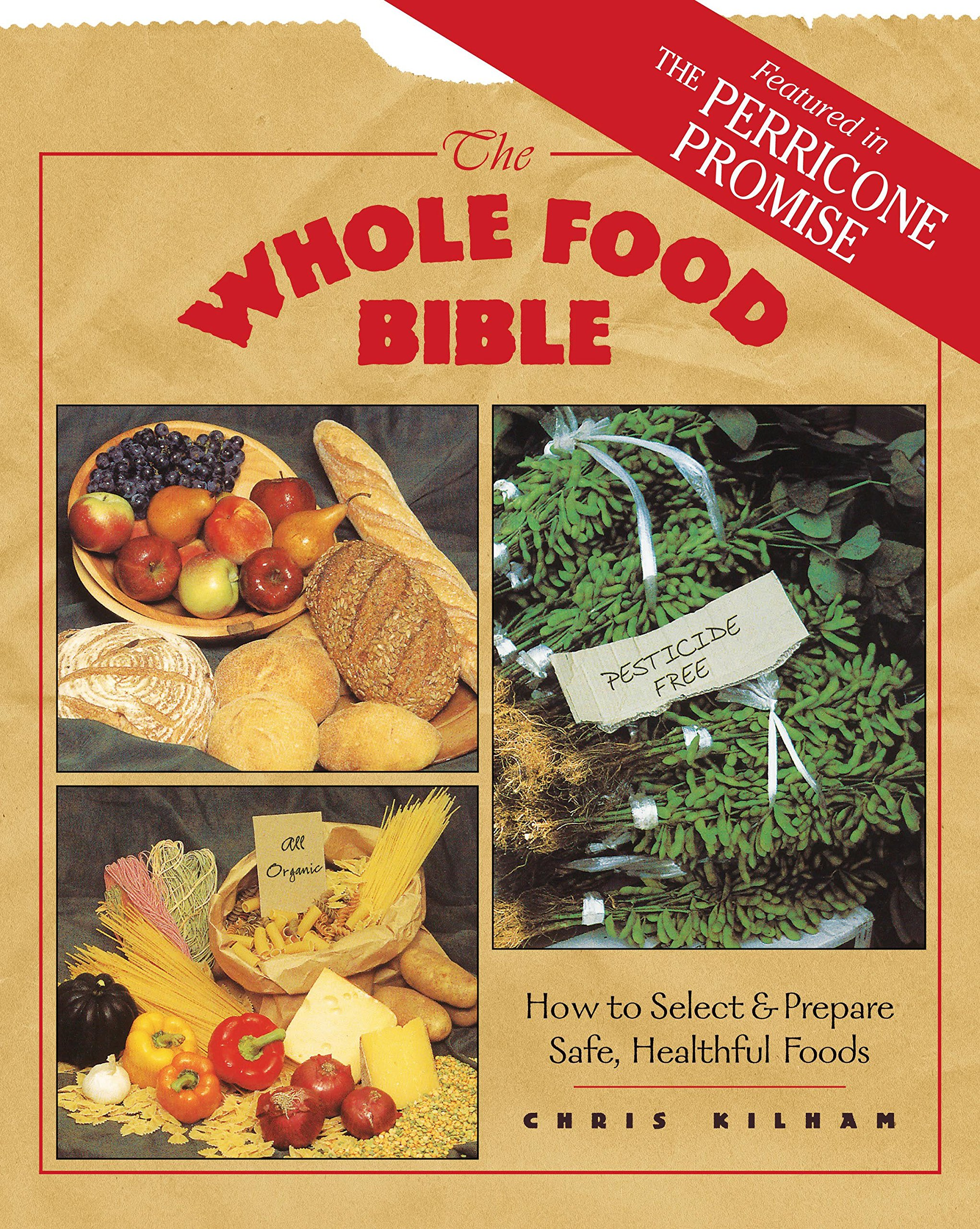 The whole food bible how to select prepare safe healthful foods the whole food bible how to select prepare safe healthful foods christopher s kilham 9780892816262 amazon books forumfinder Image collections