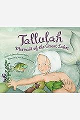 Tallulah: Mermaid of the Great Lakes Kindle Edition