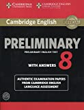 Cambridge English Preliminary 8 Student's Book Pack (Student's Book with Answers and Audio CDs (2)): Authentic Examination Papers from Cambridge English Language Assessment (PET Practice Tests)