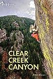 Rock Climbing Clear Creek Canyon, 2nd edition