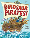 Dinosaur Pirates! (Dinosaurs on the Go)