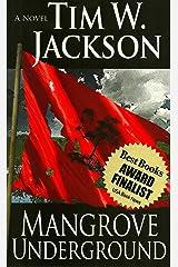 Mangrove Underground Kindle Edition