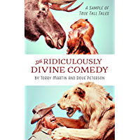 The Ridiculously Divine Comedy: A Sample of True Tall Tales (English Edition)