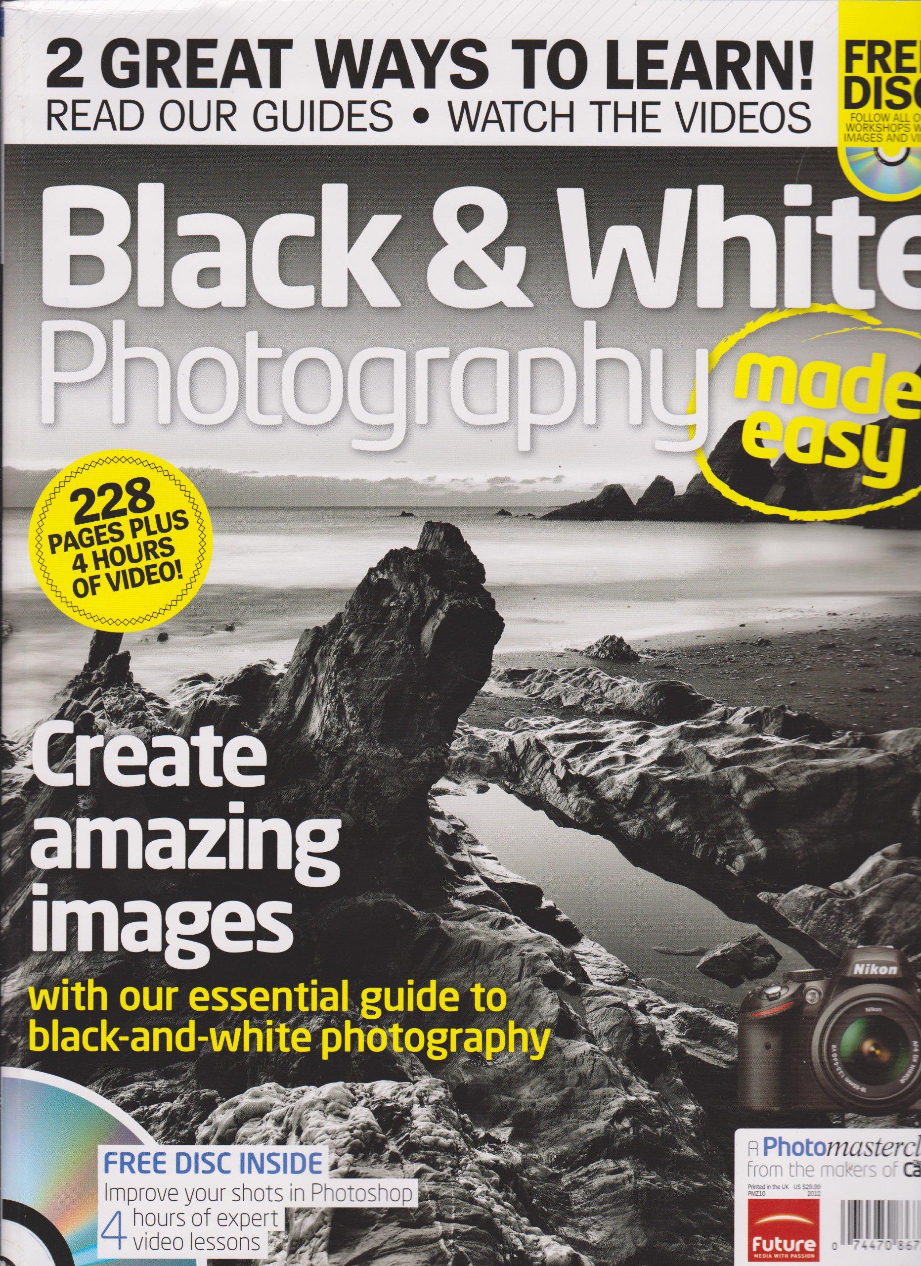 Photo Masterclass Black & White Photography Made Easy