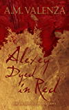 Alexey Dyed in Red (The Zhakieve Chronicles Book 1)