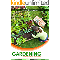 Gardening: The Complete Guide To Mini Farming (gardening climatic,gardening herbs, ornamental plant, Square Foot Gardening, Small Space Gardening, Mini Farming For Beginners) (English Edition)