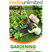 Gardening: The Complete Guide To Mini Farming (gardening climatic,gardening herbs, ornamental plant, Square Foot…