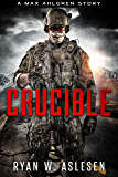 Crucible: A Max Ahlgren Story