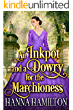 An Inkpot and a Dowry for the Marchioness: A Historical Regency Romance Novel