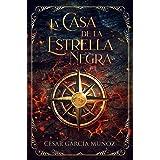 LA CASA DE LA ESTRELLA NEGRA: Libro 1 (Spanish Edition)