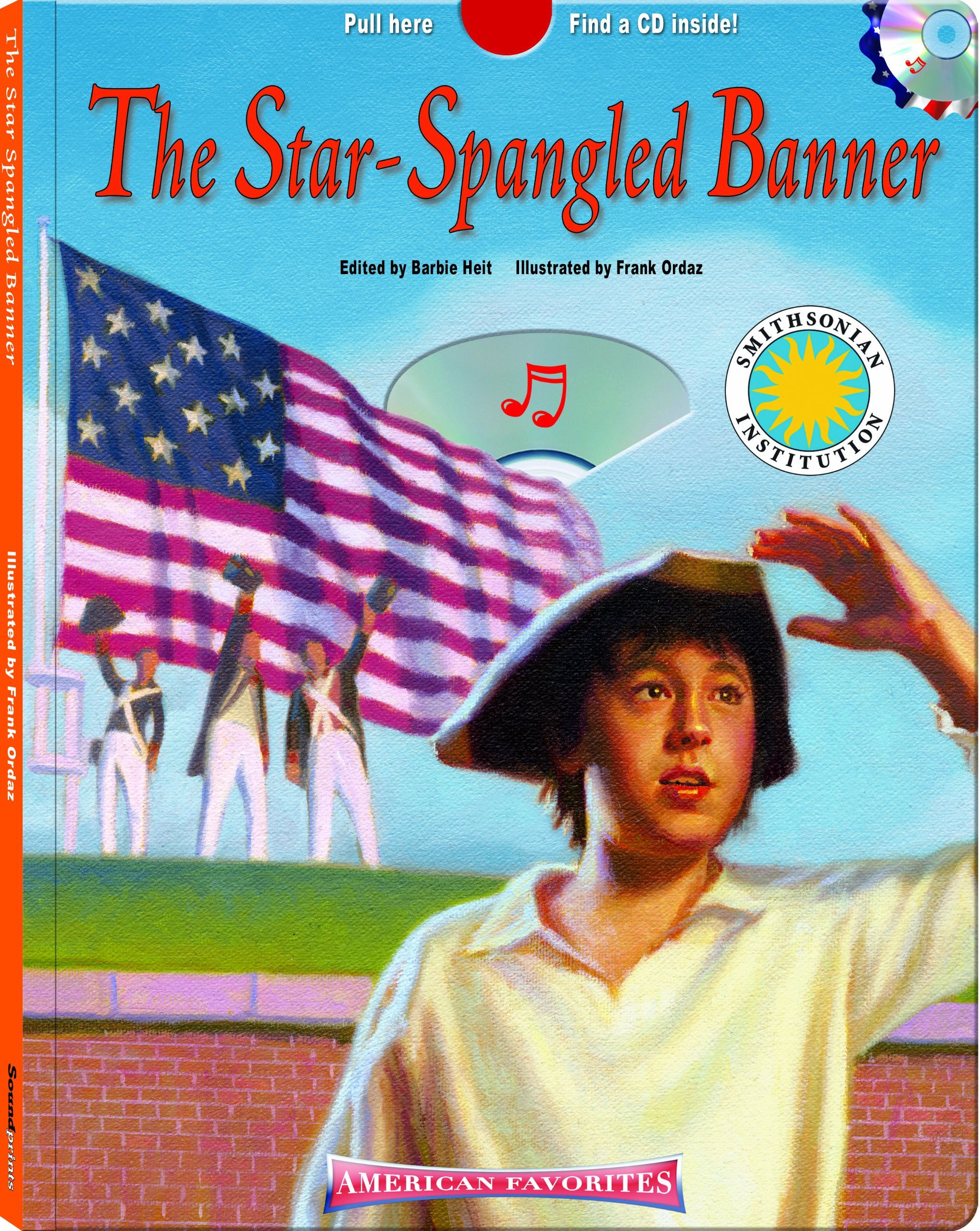 Download The Star Spangled Banner - a Smithsonian American Favorites Book (with sing-along audiobook CD and music sheet) (Americas Favorites) ebook
