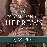 An Exposition of Hebrews, Vol. 2